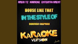 House Like That (In the Style of Donovan Chapman) (Karaoke Version)