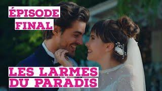 LES LARMES DU PARADIS RÉSUMÉ ÉPISODE FINAL EN FRANÇAIS l'INCROYABLE MARIAGE DE CENNET ET SELIM