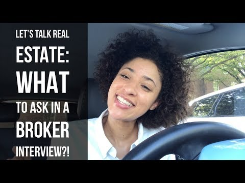 Let's Talk Real Estate: What to ask in a Broker Interview