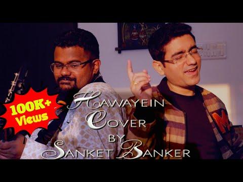 Hawayein - Yodeling Cover by Sanket Banker
