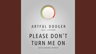 Please Don't Turn Me On (Disclosure Remix)