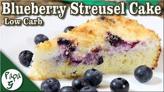 Blueberry Streusel Cake – Low Carb Keto Dessert Recipe