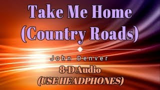 8D Audio 🎧 John Denver   Take Me Home, Country Roads (Lyric Video) [HD] [HQ]