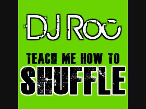 Teach Me How to Shuffle (Song) by DJ Roc