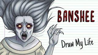 BANSHEE | Draw My Life