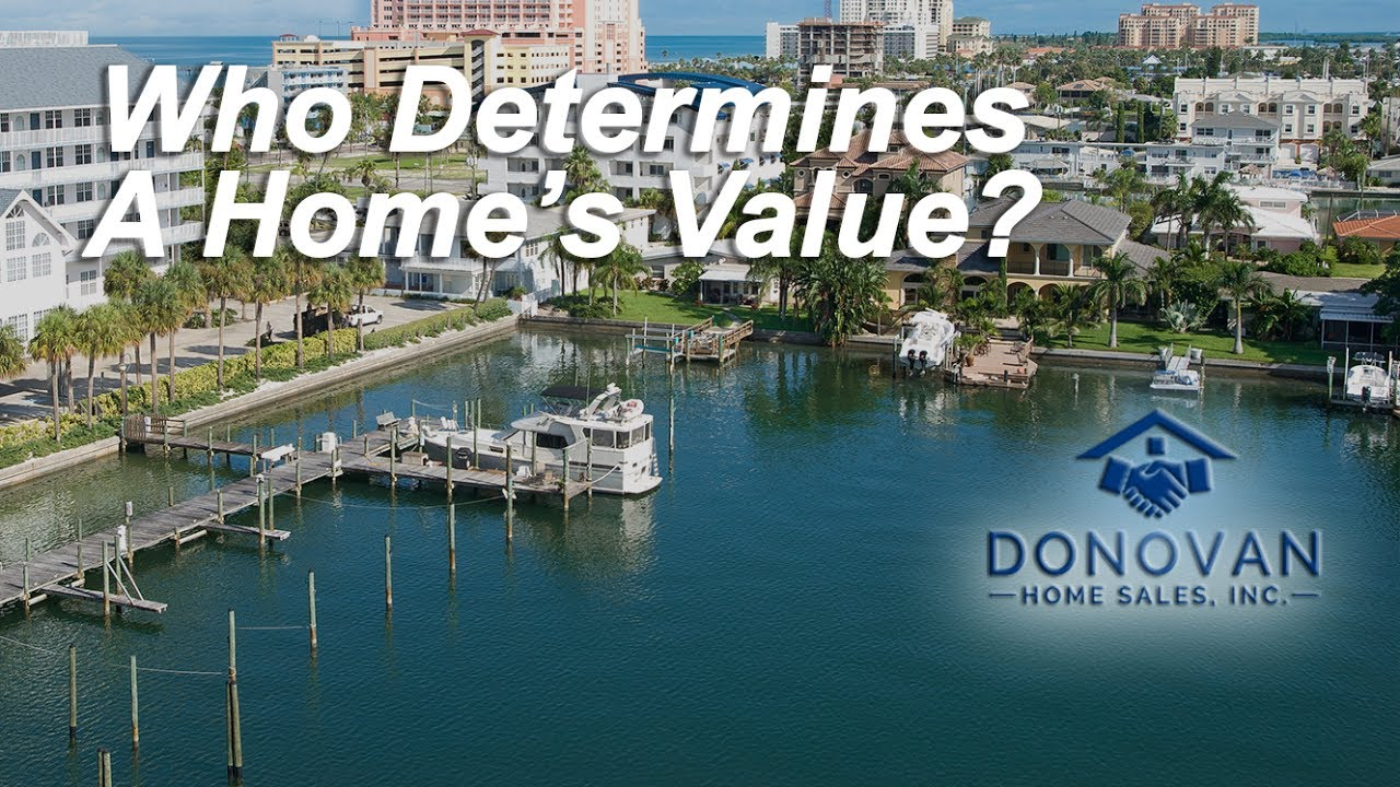 Who Really Determines a Homes Value?