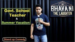 Govt. School Teacher & Summer Vacation Homework | Latest stand up comedy | Bhavani Shankar