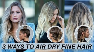 3 Ways To Air Dry Fine Hair | Kenra Platinum