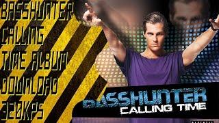 Basshunter - Calling Time DOWNLOAD 320kps (album 2013)