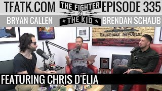 The Fighter and The Kid - Episode 335: Chris D'Elia