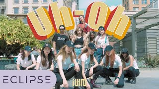 [KPOP IN PUBLIC] (G)I DLE ((여자)아이들)   Uh Oh Full Dance Cover [ECLIPSE X 1theK Dance Cover Contest]
