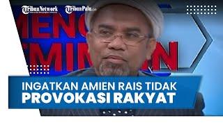 Ali Ngabalin Ingatkan Amien Rais Tak Provokasi Rakyat & Buat Gaduh dengan Skenario Jokowi 3 Periode