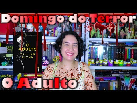 Domingo do Terror #3 - O Adulto | Cultura e Pro?xima Leitura