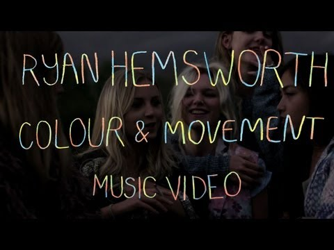 Colour & Movement (Song) by Ryan Hemsworth
