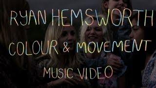 "Ryan Hemsworth   ""Colour & Movement"""