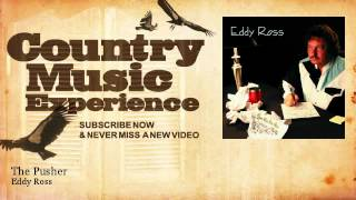 Eddy Ross - The Pusher - Country Music Experience