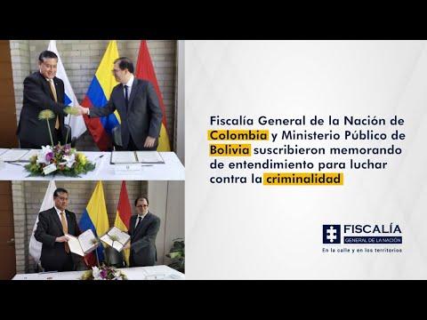 Fiscalía de Colombia y Ministerio Público de Bolivia suscriben memorando de lucha contra el crimen