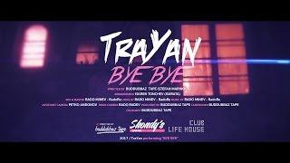 TraYan -  Bye Bye [Official HD Video]