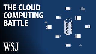 How Cloud Computing Became a Big Tech Battleground   WSJ