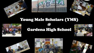 2013-2014 Gardena HS Young Male Scholars Workshop