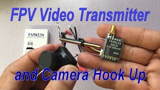 How to Connect FPV Video Transmitter to Camera