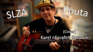 ''Slza - Pouta'' Cover na akustickou Kytaru a Zpěv (Karel nEscafeX Kocurek)