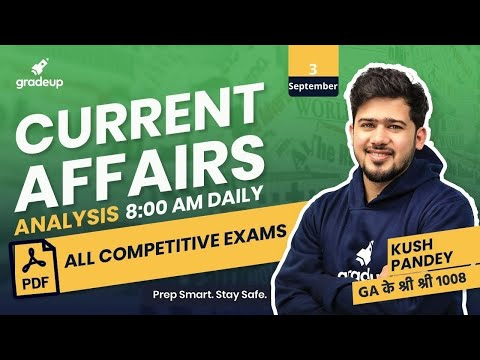 3 September 2020 | Current Affairs Analysis by Kush Pandey For All Exams | Gradeup