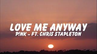 P!nk   Love Me Anyway「Lyrics 」