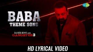 Baba Theme | Lyrical | Saheb Biwi Aur Gangster 3 | Sanjay Dutt | Jimmy Shergill | Mahie |Chitrangada