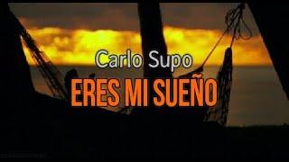 Carlo Supo - Eres Mi Sueño +