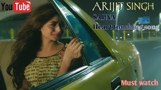"New SAPNA VIDEO SONG""Arijit Singh"" (heart 💓 touching Very emotional song)