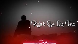 Rula Ke Gaya Ishq Tera WhatsApp Status | Sad WhatsApp Status | Abhay Editor