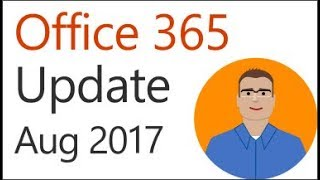 Office 365 Update for August 2017