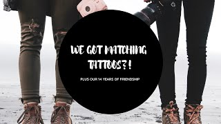 WE GOT MATCHING TATTOOS?! // Our Best Friend Tag