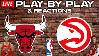 Chicago Bulls vs Atlanta Hawks   Live Play-By-Play & Reactions