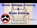 Basic Bitmap Trace and Node Editing   Part 14   Vectric for the Absolute Beginner