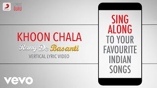 Khoon Chala - Rang De Basanti|Official Bollywood Lyrics|Mohit Chauhan|A.R.Rahman