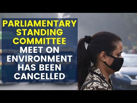 Parliamentary standing committee meet on Environment has been cancelled | NewsX