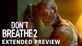 DON'T BREATHE 2 - Extended Preview   Now on Demand
