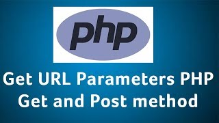 PHP How to get URL parameters GET POST method