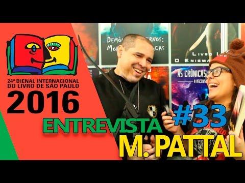 Entrevista M. Pattal | Bienal do Livro 2016