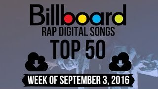 Top 50 - Billboard Rap Songs | Week of September 3, 2016 | Download-Charts