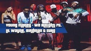 Young Money - We Alright ft. Lil Wayne, Birdman & Euro