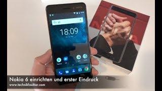 Nokia 6 einrichten und erster Eindruck