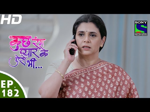 Kuch Rang Pyar Ke Aise Bhi – 9th Nov 2016 – Episode 182 – Full Episode