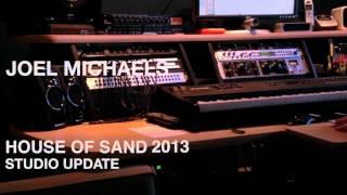 Joel Michaels Studio Update 2013