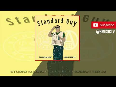 Ajebutter 22 - Standard Guy (OFFICIAL AUDIO 2018)