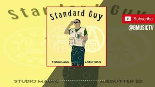 Ajebutter 22   Standard Guy (OFFICIAL AUDIO 2018)
