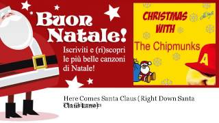 The Chipmunks - Here Comes Santa Claus - Right Down Santa Claus Lane - Natale