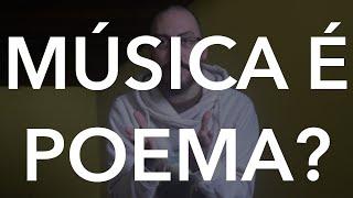 Letra de música é poema?